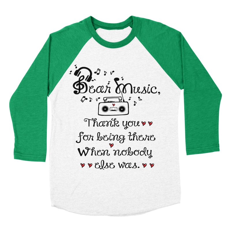 Dear music Women's Baseball Triblend T-Shirt by cindyshim's Artist Shop