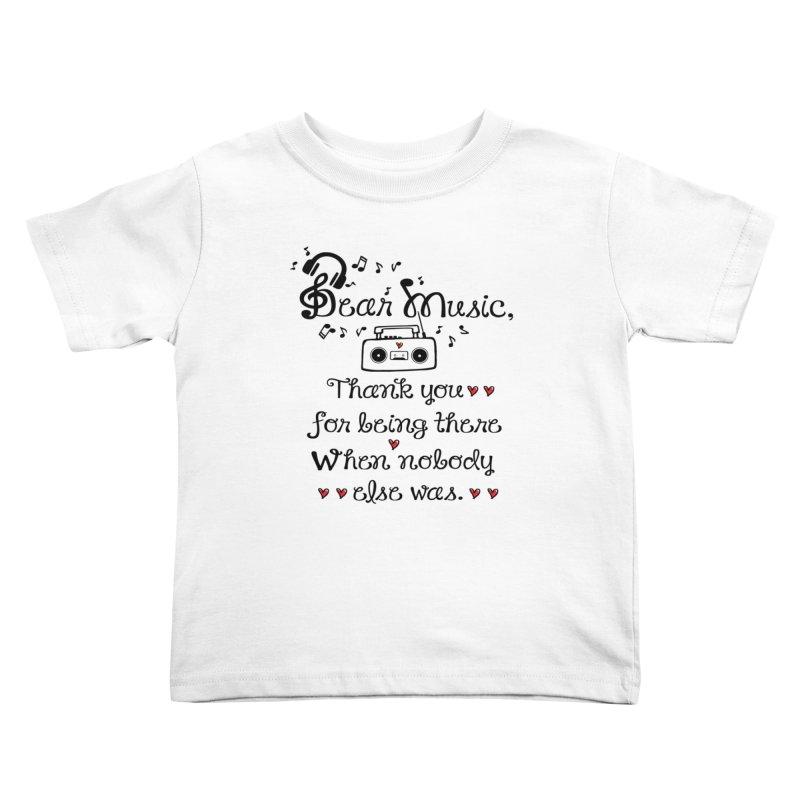 Dear music Kids Toddler T-Shirt by cindyshim's Artist Shop