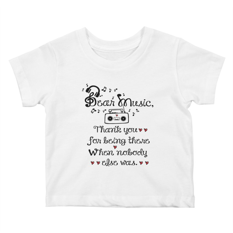 Dear music Kids Baby T-Shirt by cindyshim's Artist Shop