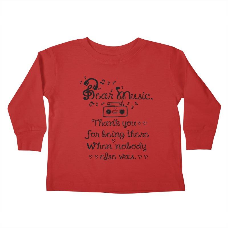 Dear music Kids Toddler Longsleeve T-Shirt by cindyshim's Artist Shop