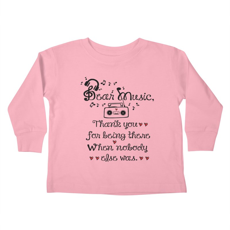 Dear music Kids Toddler Longsleeve T-Shirt by cindyshim's Artist Shop