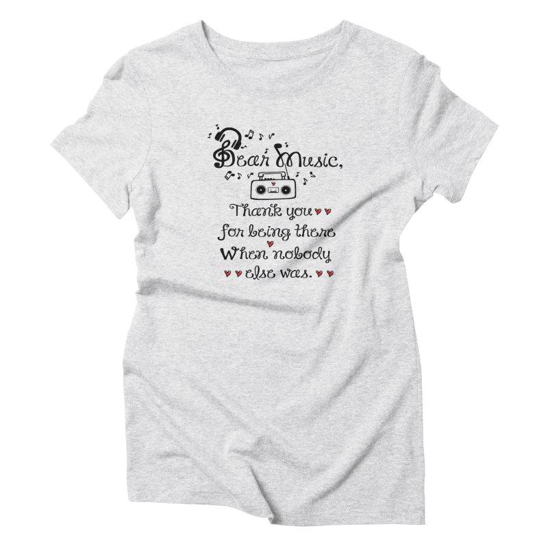 Dear music Women's T-Shirt by cindyshim's Artist Shop