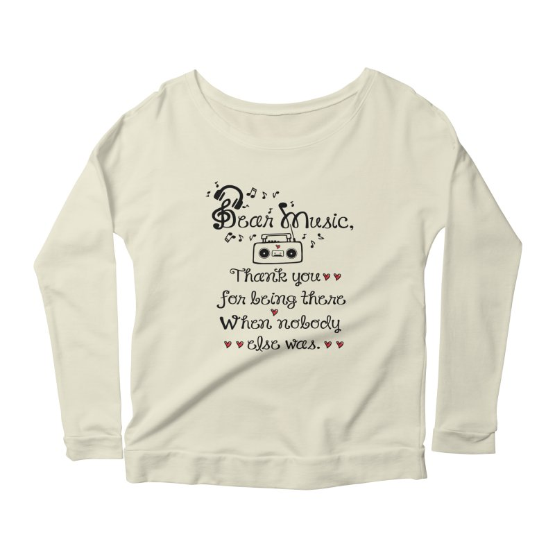Dear music Women's Longsleeve Scoopneck  by cindyshim's Artist Shop