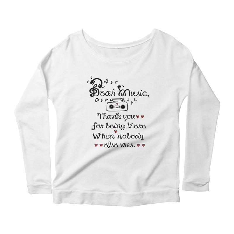 Dear music Women's Longsleeve Scoopneck  by cindyshim's Artist Shop