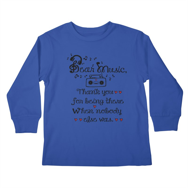 Dear music Kids Longsleeve T-Shirt by cindyshim's Artist Shop