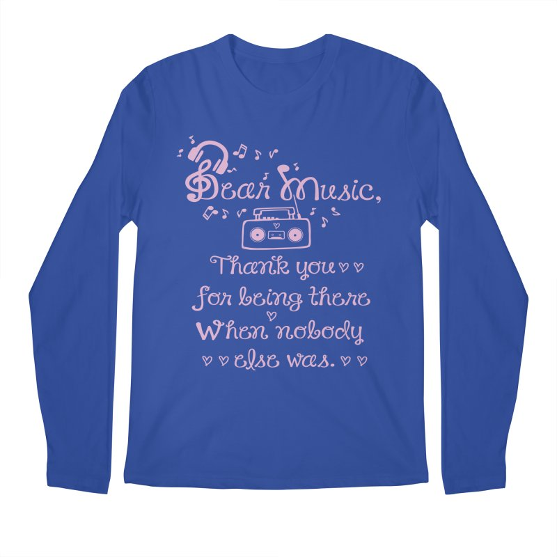 Dear music, thank you Men's Longsleeve T-Shirt by cindyshim's Artist Shop