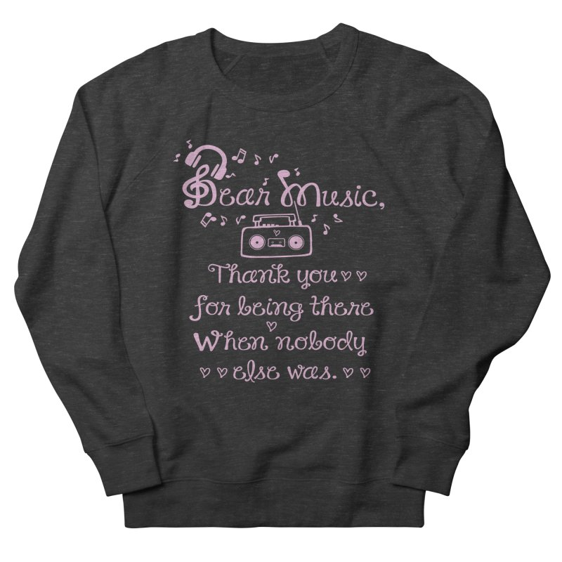 Dear music, thank you Women's Sweatshirt by cindyshim's Artist Shop
