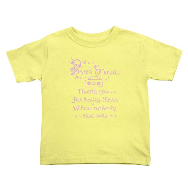 Dear music, thank you Kids Toddler T-Shirt by cindyshim's Artist Shop