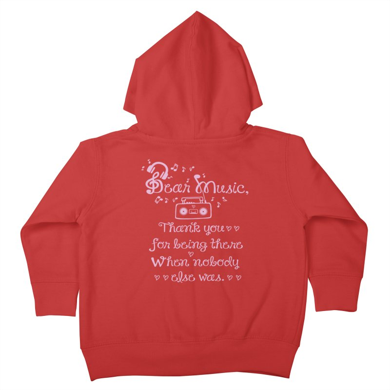 Dear music, thank you Kids Toddler Zip-Up Hoody by cindyshim's Artist Shop