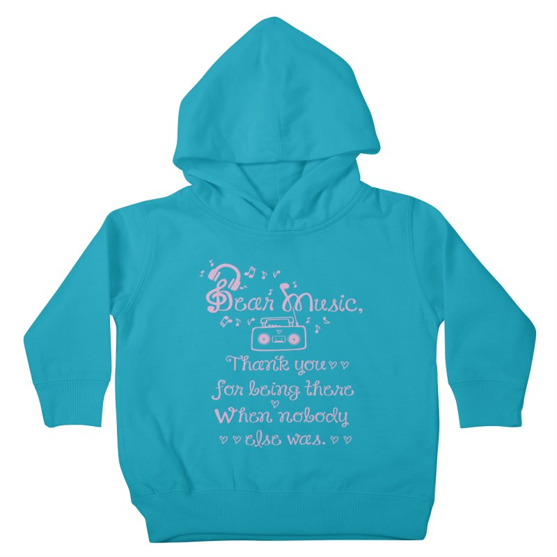 Dear music, thank you Kids Toddler Pullover Hoody by cindyshim's Artist Shop