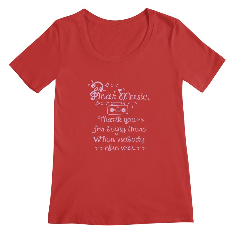 Dear music, thank you Women's Scoopneck by cindyshim's Artist Shop