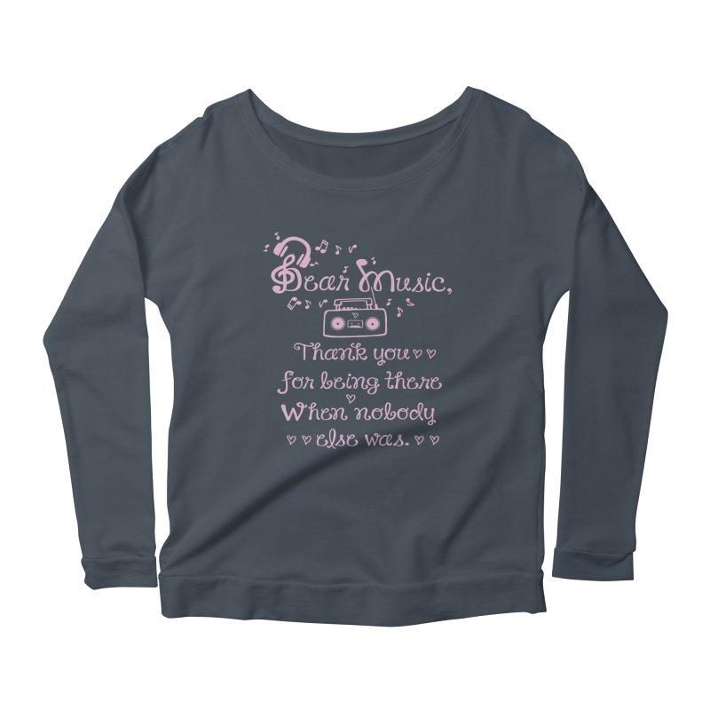 Dear music, thank you Women's Scoop Neck Longsleeve T-Shirt by cindyshim's Artist Shop