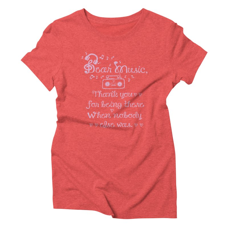 Dear music, thank you Women's Triblend T-Shirt by cindyshim's Artist Shop
