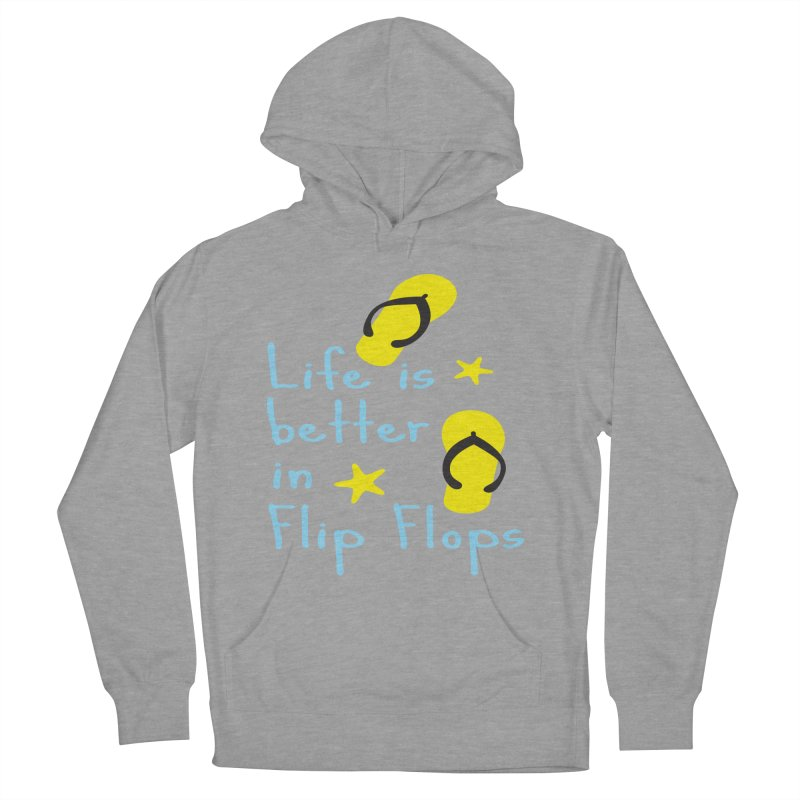 Life is better in flip-flops Men's Pullover Hoody by cindyshim's Artist Shop