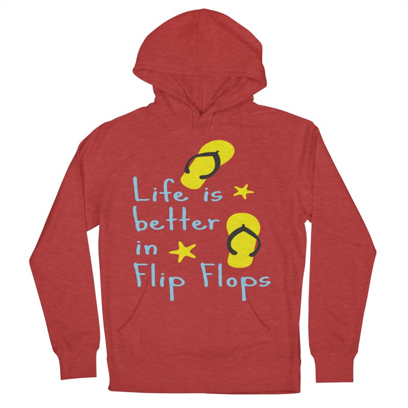 Life is better in flip-flops Women's French Terry Pullover Hoody by cindyshim's Artist Shop