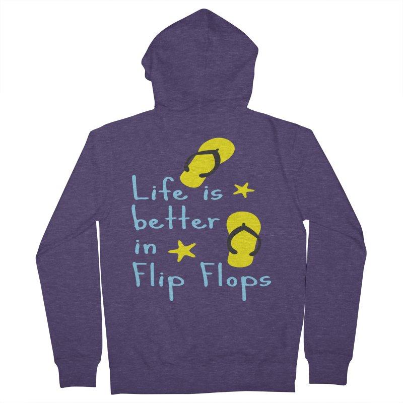 Life is better in flip-flops Men's French Terry Zip-Up Hoody by cindyshim's Artist Shop