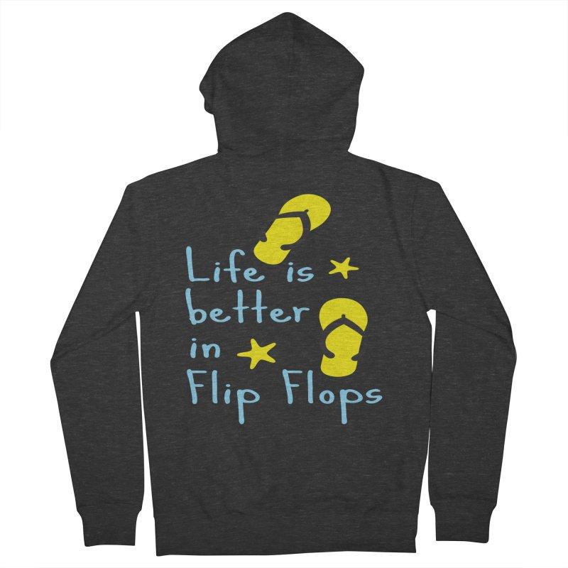 Life is better in flip-flops Men's Zip-Up Hoody by cindyshim's Artist Shop