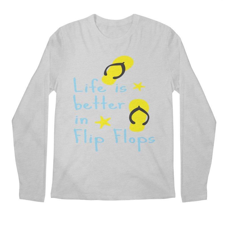 Life is better in flip-flops Men's Longsleeve T-Shirt by cindyshim's Artist Shop