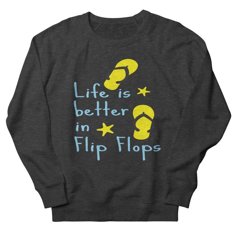 Life is better in flip-flops Women's French Terry Sweatshirt by cindyshim's Artist Shop