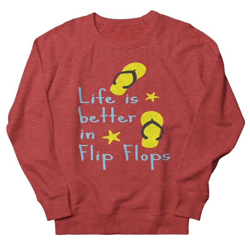 Life is better in flip-flops Men's Sweatshirt by cindyshim's Artist Shop