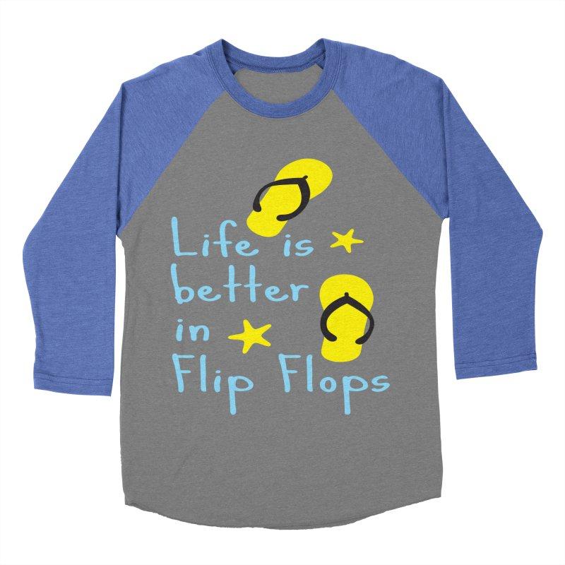 Life is better in flip-flops Women's Baseball Triblend T-Shirt by cindyshim's Artist Shop