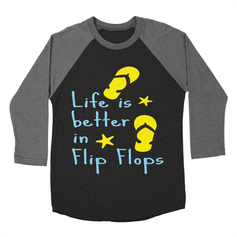 Life is better in flip-flops Women's Baseball Triblend Longsleeve T-Shirt by cindyshim's Artist Shop
