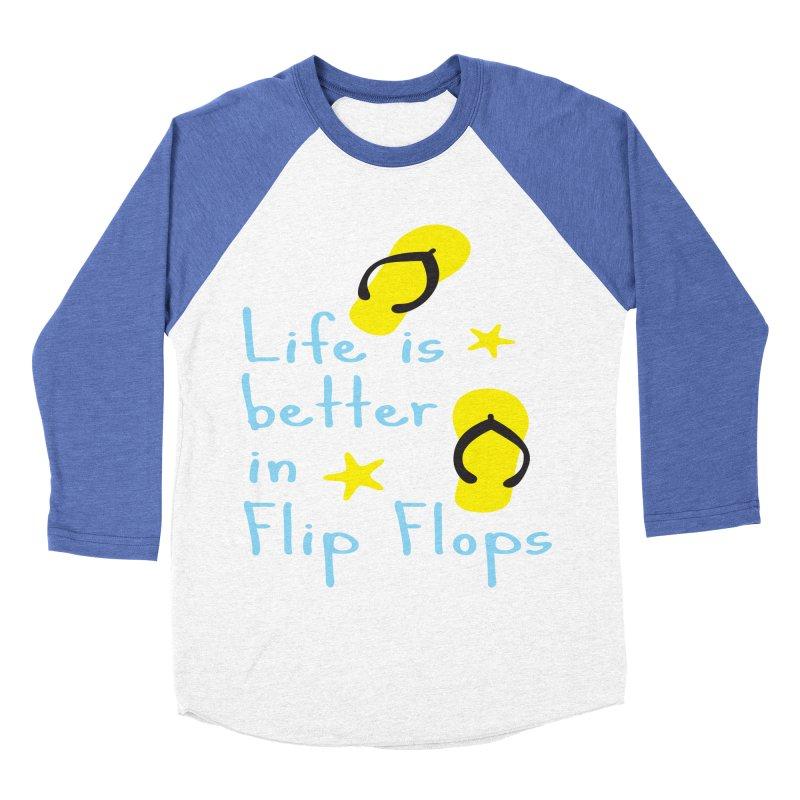 Life is better in flip-flops Men's Baseball Triblend Longsleeve T-Shirt by cindyshim's Artist Shop
