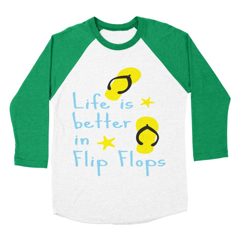 Life is better in flip-flops Men's Baseball Triblend T-Shirt by cindyshim's Artist Shop