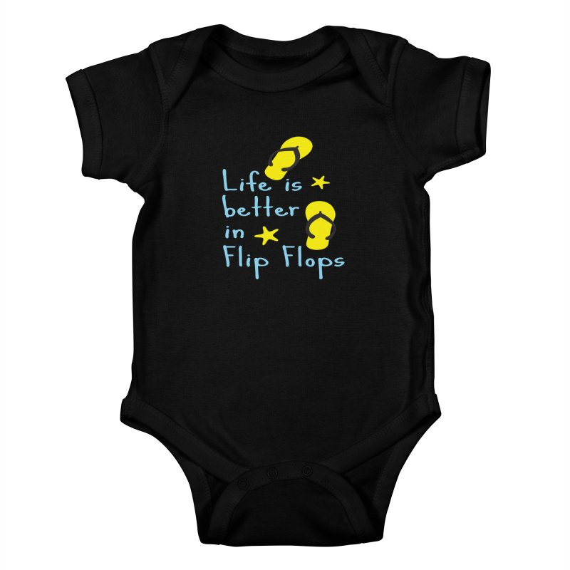 Life is better in flip-flops Kids Baby Bodysuit by cindyshim's Artist Shop