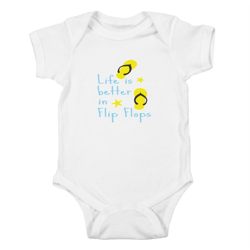 Life is better in flip-flops Kids Baby Bodysuit by cindyshim's Artist Shop