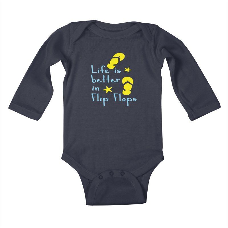 Life is better in flip-flops Kids Baby Longsleeve Bodysuit by cindyshim's Artist Shop