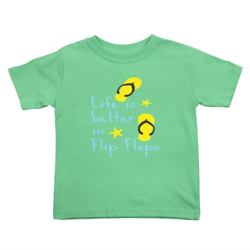 Life is better in flip-flops Kids Toddler T-Shirt by cindyshim's Artist Shop