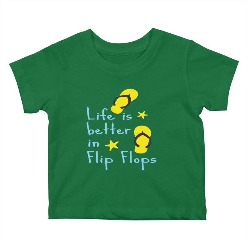 Life is better in flip-flops Kids Baby T-Shirt by cindyshim's Artist Shop
