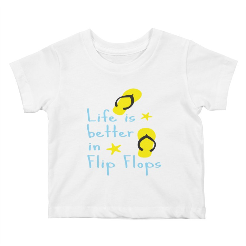 Life is better in flip-flops Kids  by cindyshim's Artist Shop