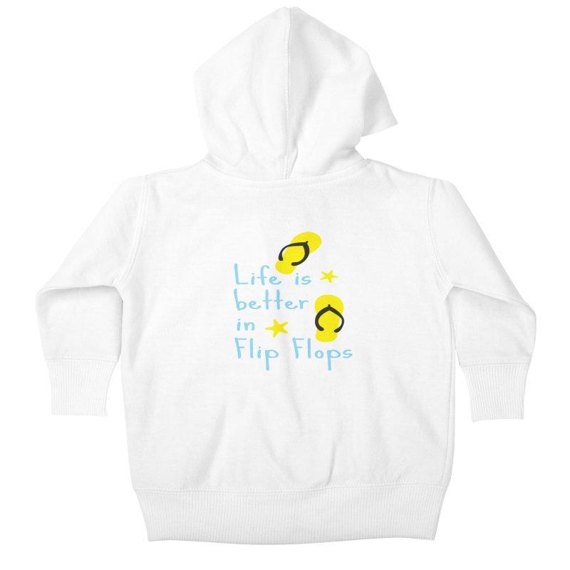 Life is better in flip-flops Kids Baby Zip-Up Hoody by cindyshim's Artist Shop