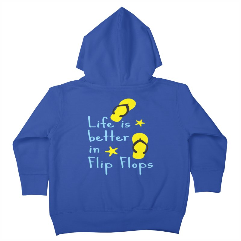 Life is better in flip-flops Kids Toddler Zip-Up Hoody by cindyshim's Artist Shop