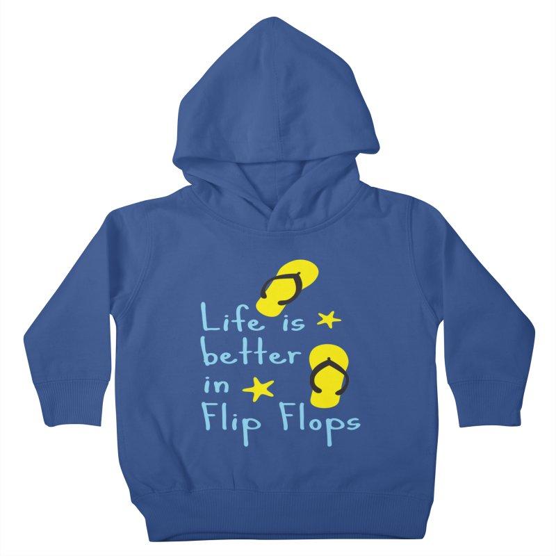 Life is better in flip-flops Kids Toddler Pullover Hoody by cindyshim's Artist Shop