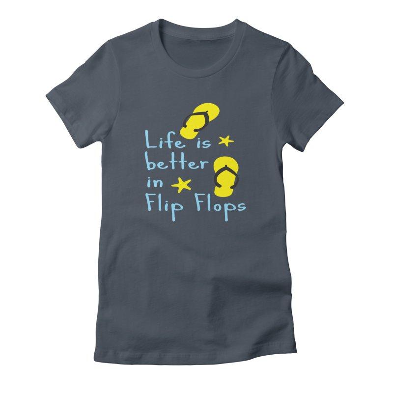 Life is better in flip-flops Women's T-Shirt by cindyshim's Artist Shop