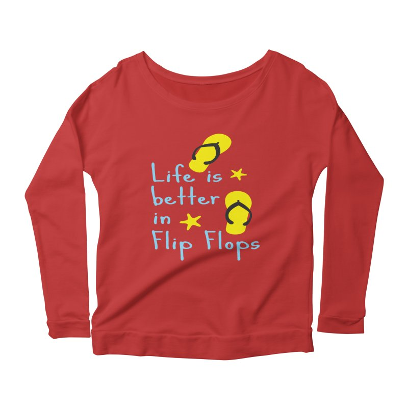 Life is better in flip-flops Women's Longsleeve Scoopneck  by cindyshim's Artist Shop