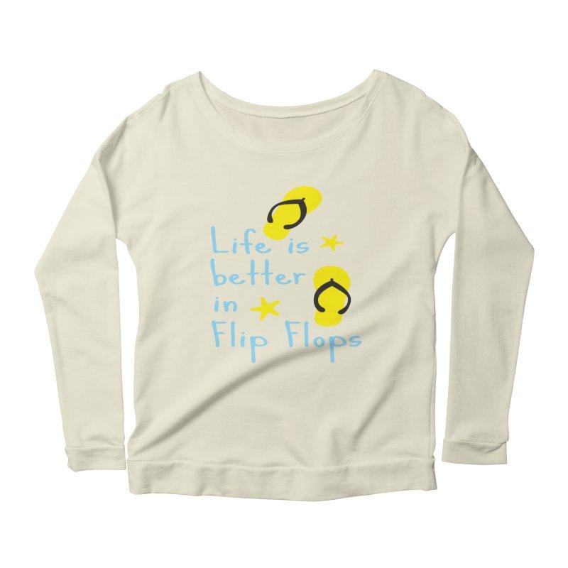 Life is better in flip-flops Women's Longsleeve Scoopneck  by cindyshim's Artist Shop