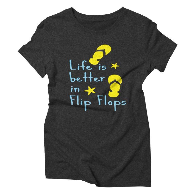 Life is better in flip-flops Women's Triblend T-shirt by cindyshim's Artist Shop