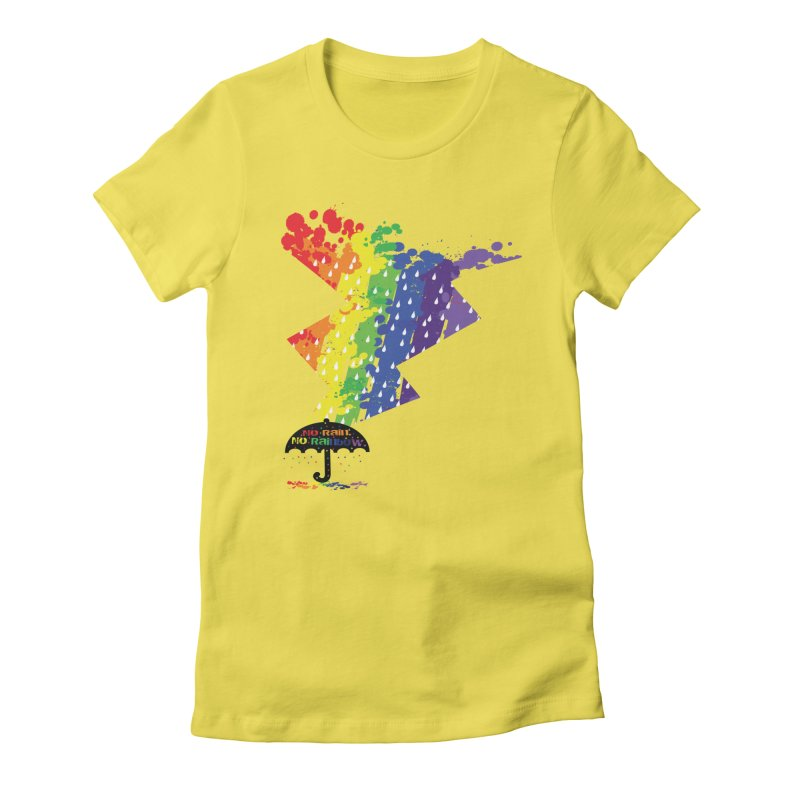 No rain no rainbow Women's Fitted T-Shirt by cindyshim's Artist Shop