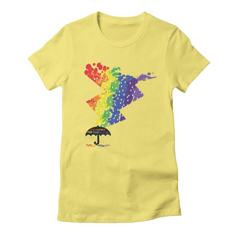 No rain no rainbow Women's Fitted T-Shirt by cindyshim's Artist Shop
