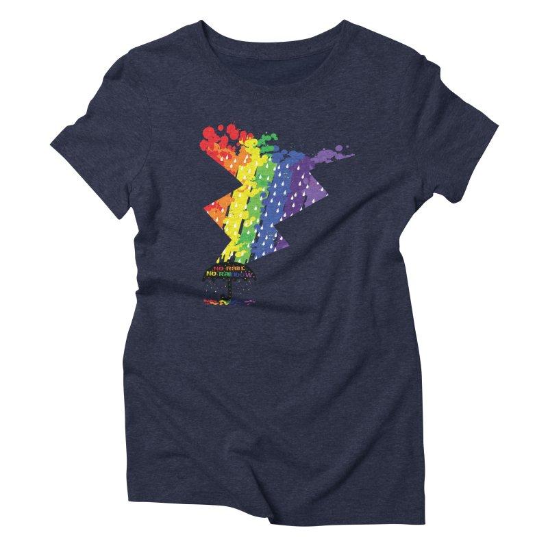 No rain no rainbow Women's Triblend T-Shirt by cindyshim's Artist Shop