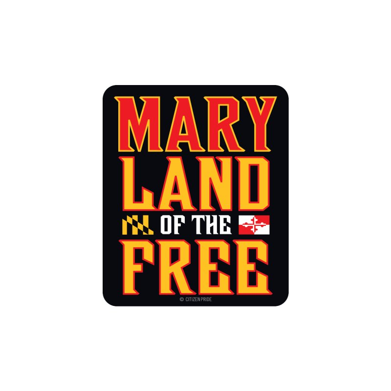 MaryLand of the Free Accessories Sticker by Citizen Pride