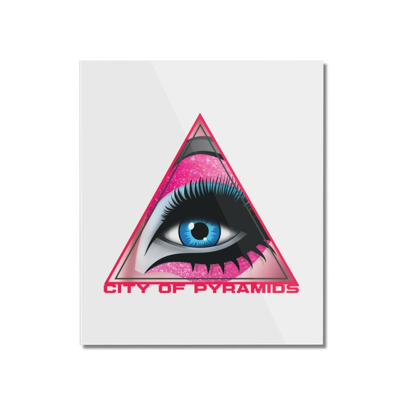 Eyeconic Drag Home Mounted Acrylic Print by City of Pyramids's Artist Shop