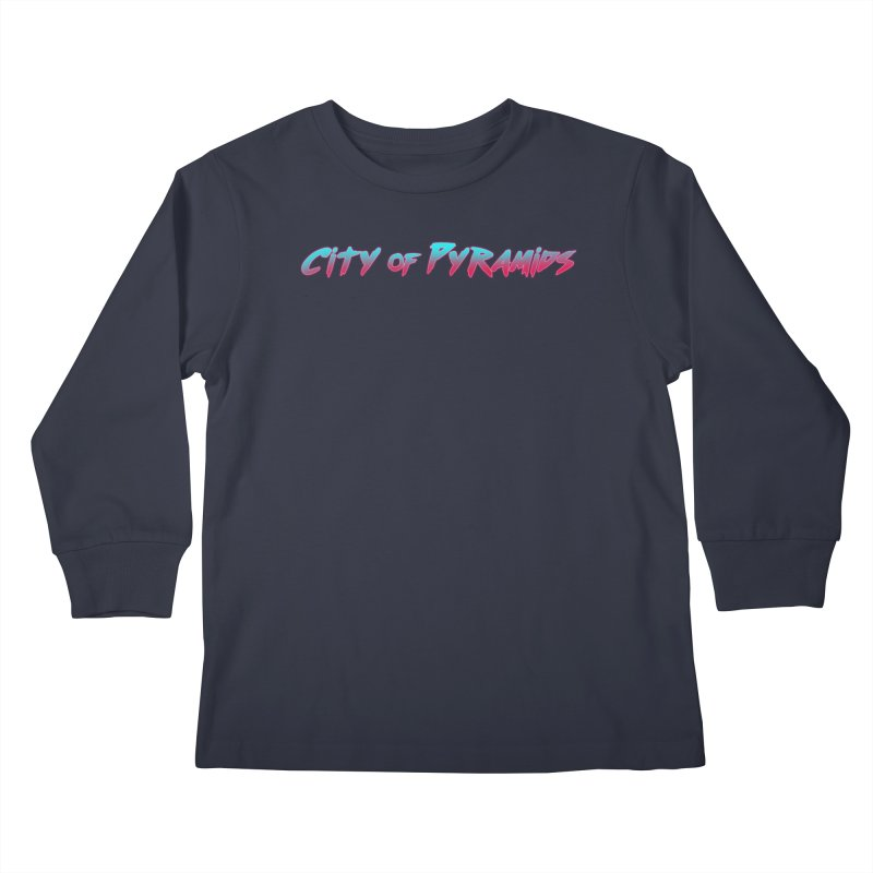 City of Pyramids Kids Longsleeve T-Shirt by City of Pyramids's Artist Shop