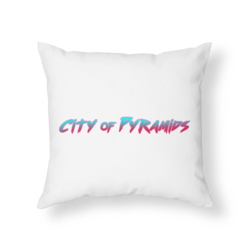 City of Pyramids Home Throw Pillow by City of Pyramids's Artist Shop