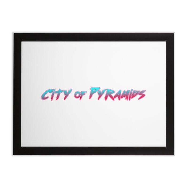 City of Pyramids Home Framed Fine Art Print by City of Pyramids's Artist Shop
