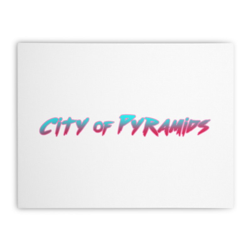 City of Pyramids Home Stretched Canvas by City of Pyramids's Artist Shop